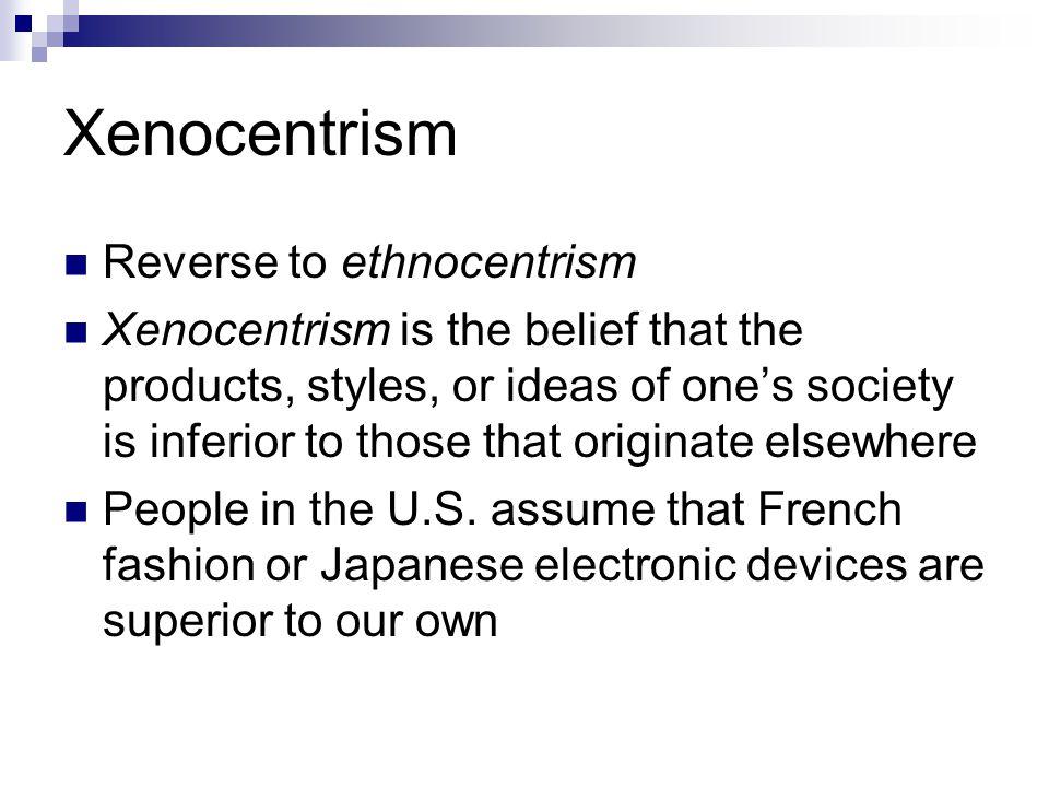 Xenocentrism Reverse to ethnocentrism