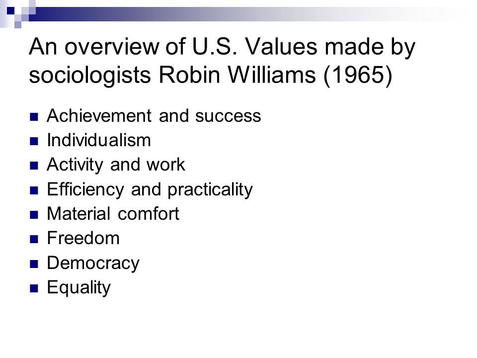 An overview of U.S. Values made by sociologists Robin Williams (1965)