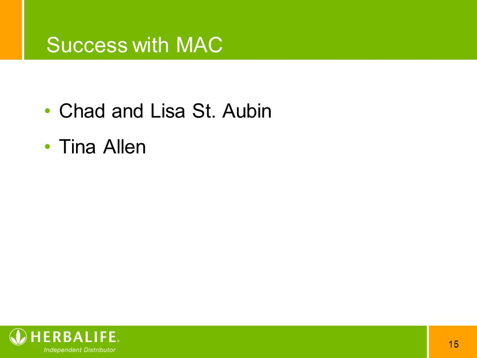 Success with MAC Chad and Lisa St. Aubin Tina Allen