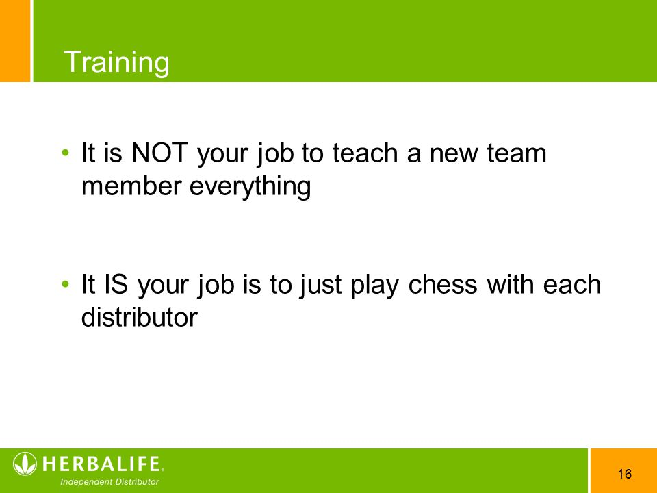 Training It is NOT your job to teach a new team member everything