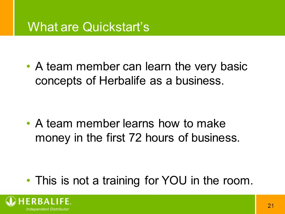 What are Quickstart's A team member can learn the very basic concepts of Herbalife as a business.