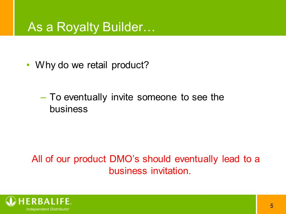 As a Royalty Builder… Why do we retail product