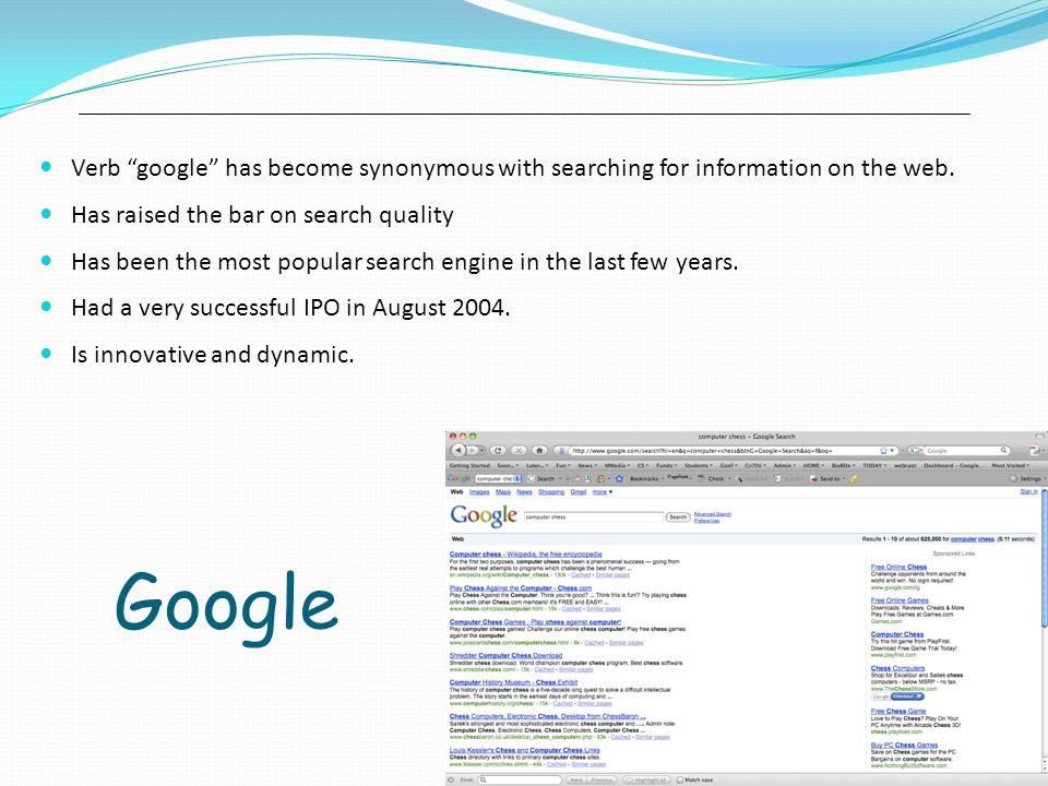 Verb google has become synonymous with searching for information on the web.