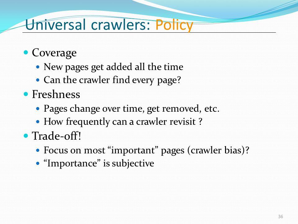 Universal crawlers: Policy