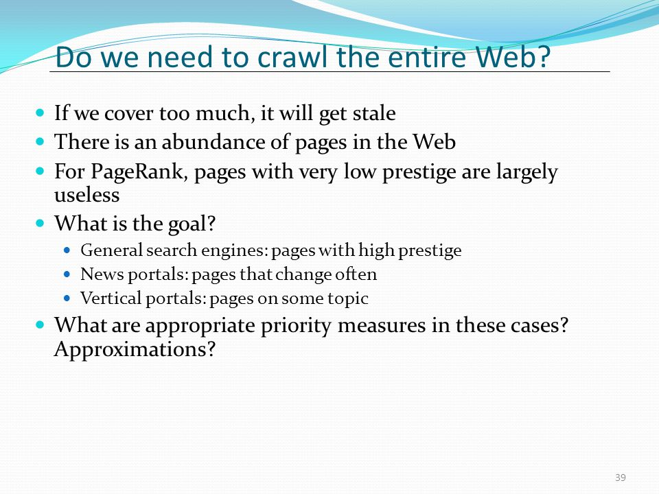 Do we need to crawl the entire Web
