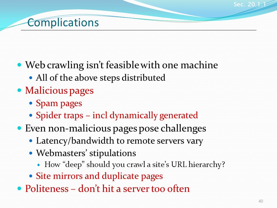 Complications Web crawling isn't feasible with one machine