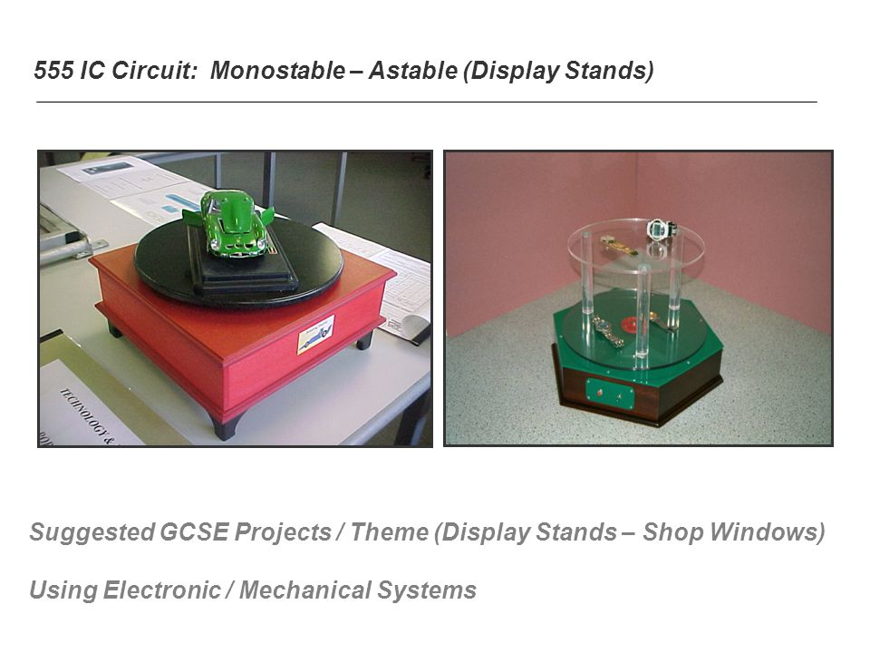 555 IC Circuit: Monostable – Astable (Display Stands)
