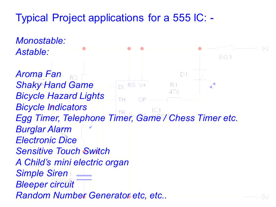 Typical Project applications for a 555 IC: -