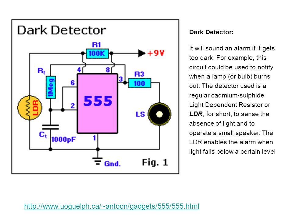 http://www.uoguelph.ca/~antoon/gadgets/555/555.html Dark Detector: