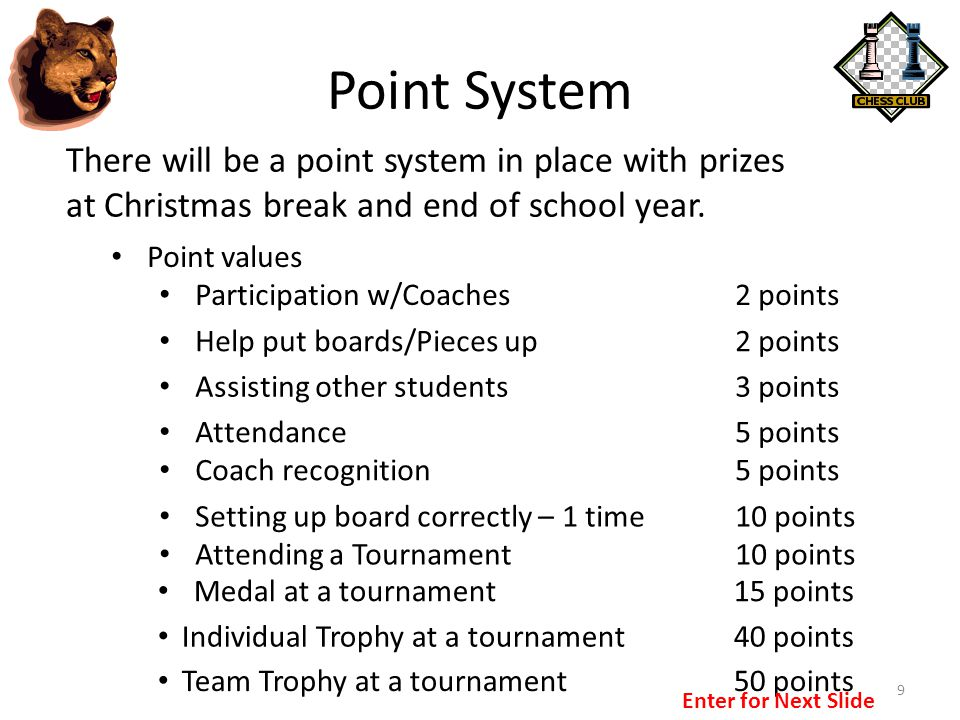 Point System There will be a point system in place with prizes at Christmas break and end of school year.