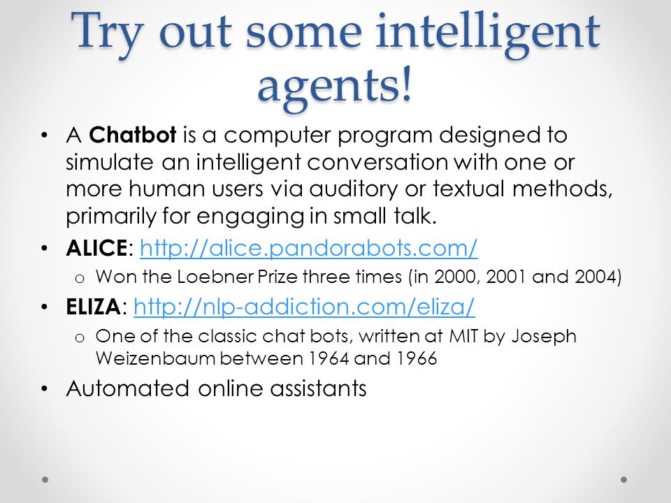 Try out some intelligent agents!