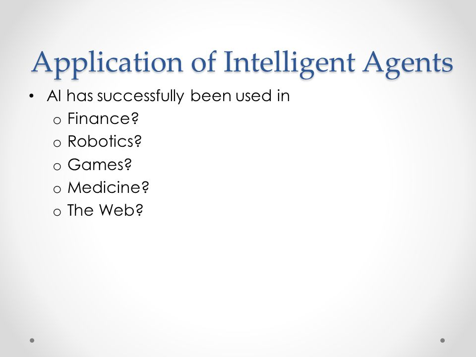 Application of Intelligent Agents