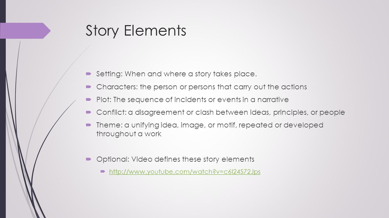 Story Elements Setting: When and where a story takes place.