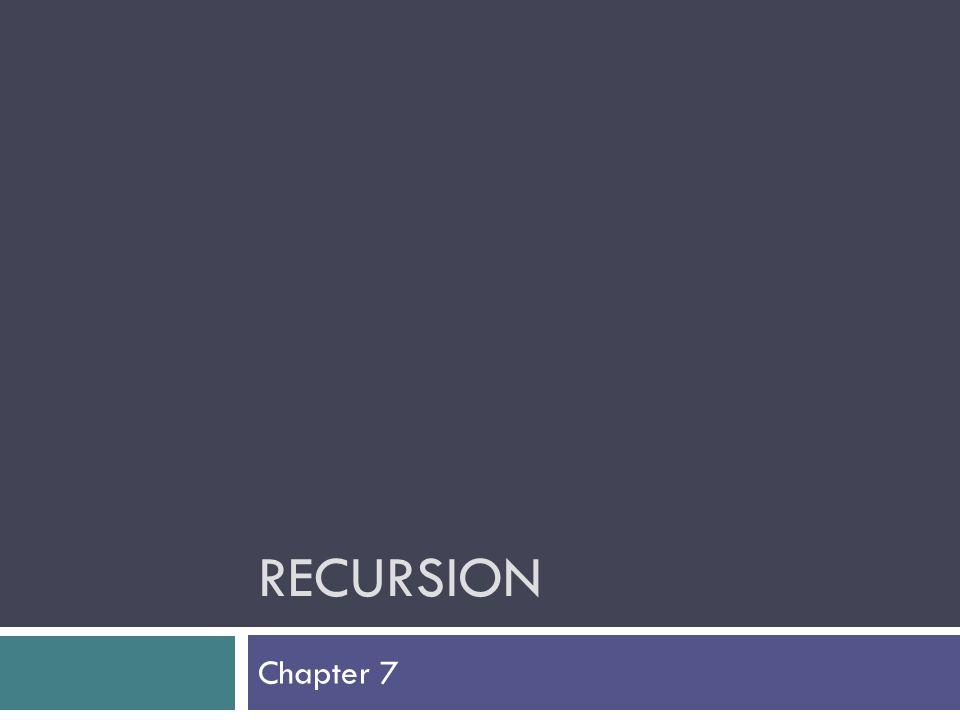 Recursion Chapter 7