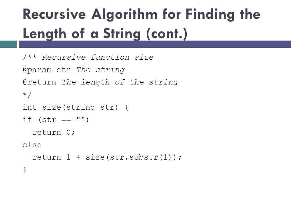Recursive Algorithm for Finding the Length of a String (cont.)