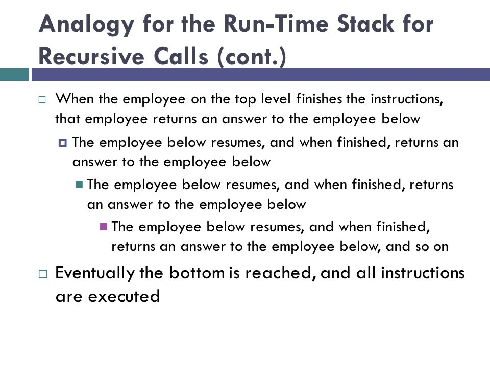 Analogy for the Run-Time Stack for Recursive Calls (cont.)