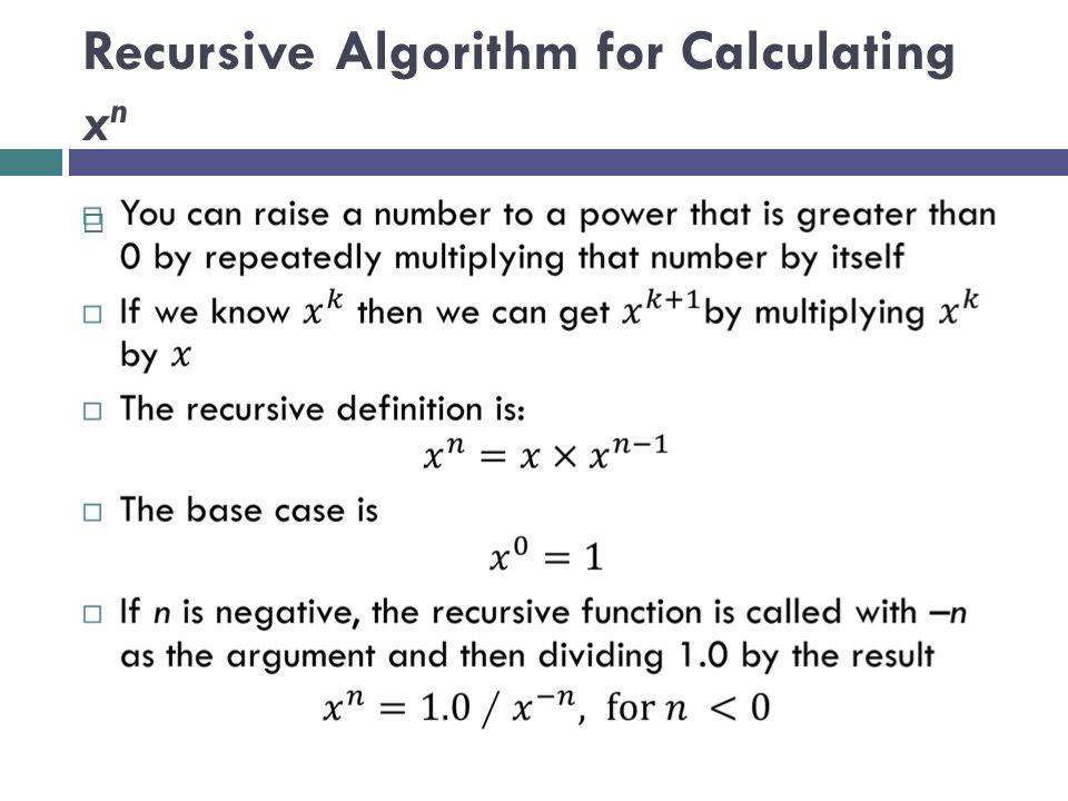 Recursive Algorithm for Calculating xn
