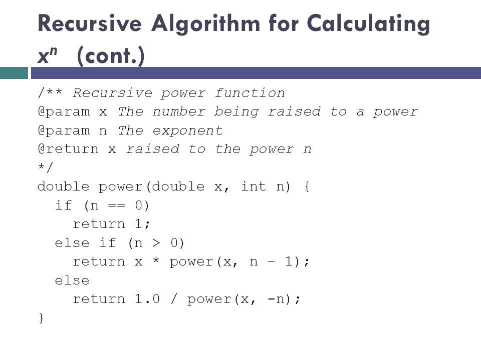 Recursive Algorithm for Calculating xn (cont.)