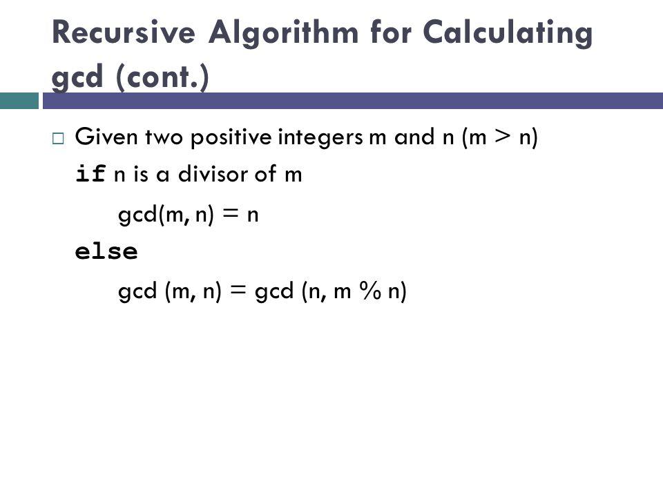 Recursive Algorithm for Calculating gcd (cont.)