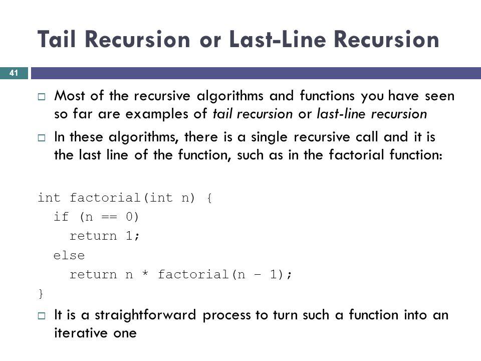 Tail Recursion or Last-Line Recursion
