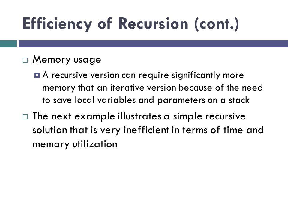 Efficiency of Recursion (cont.)