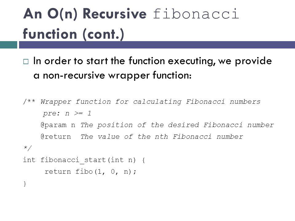 An O(n) Recursive fibonacci function (cont.)