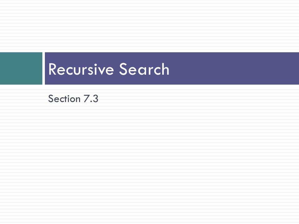 Recursive Search Section 7.3