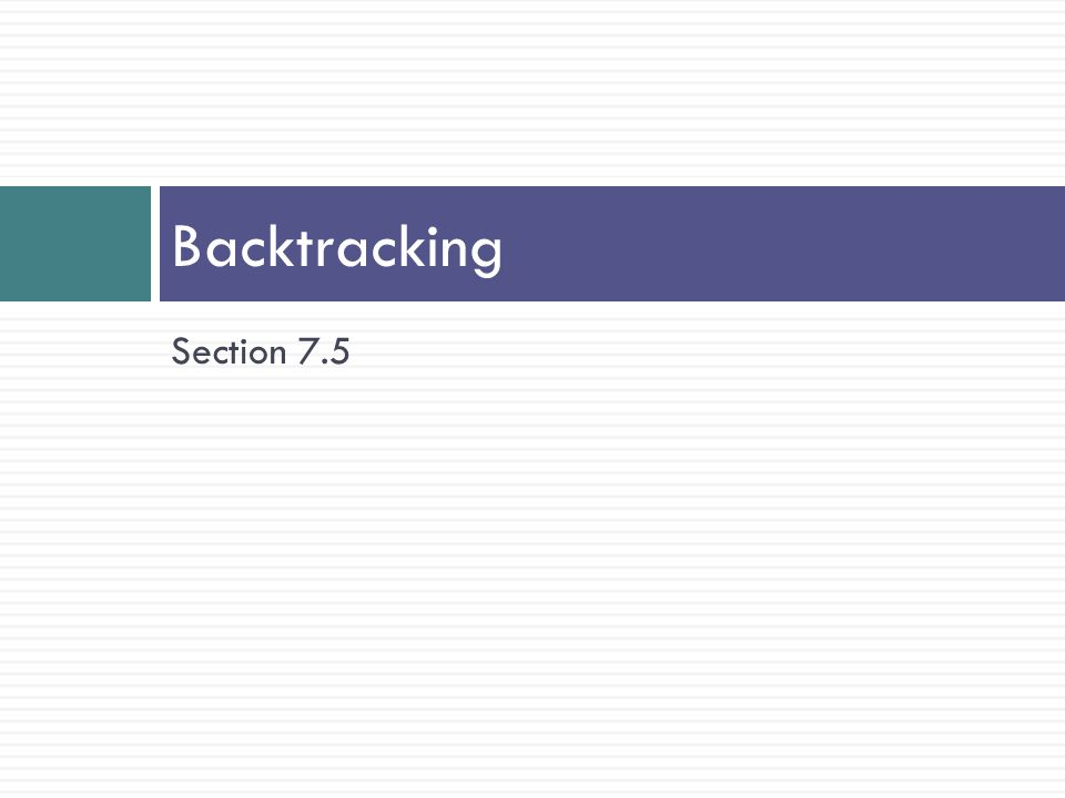 Backtracking Section 7.5