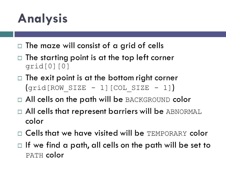 Analysis The maze will consist of a grid of cells