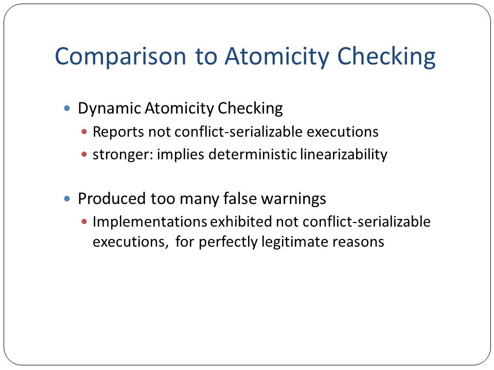 Comparison to Atomicity Checking