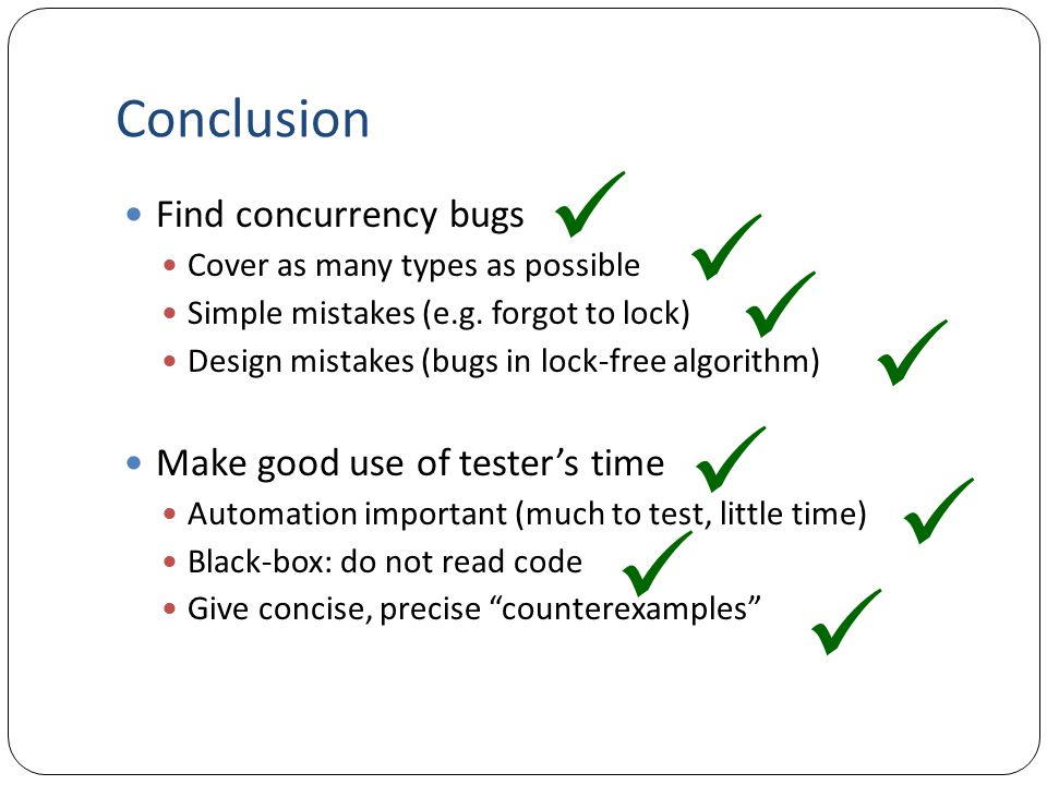         Conclusion Find concurrency bugs