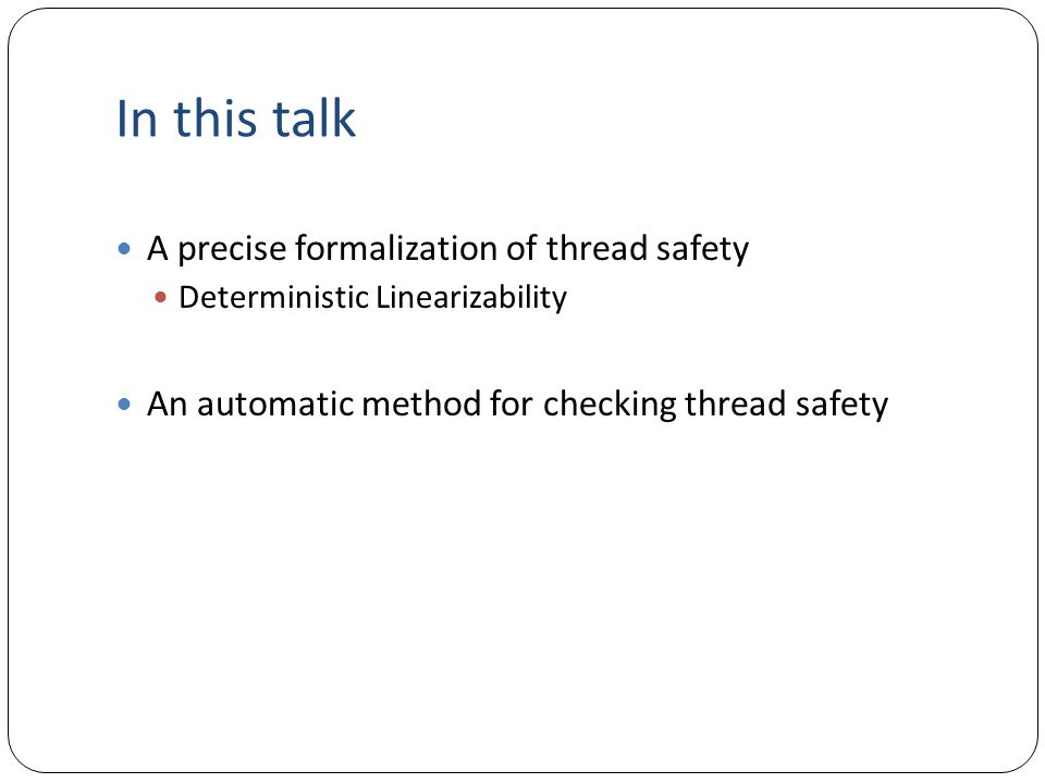 In this talk A precise formalization of thread safety