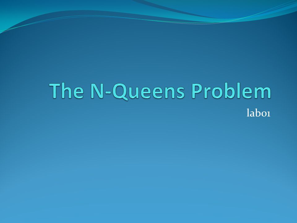 The N-Queens Problem lab01