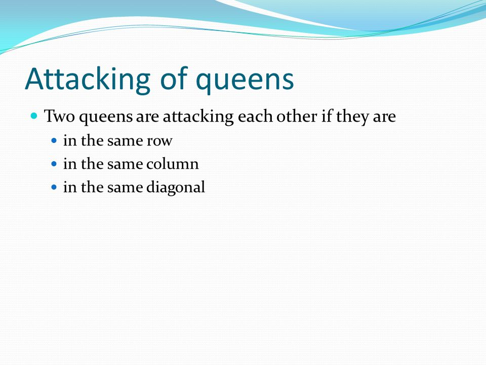 Attacking of queens Two queens are attacking each other if they are