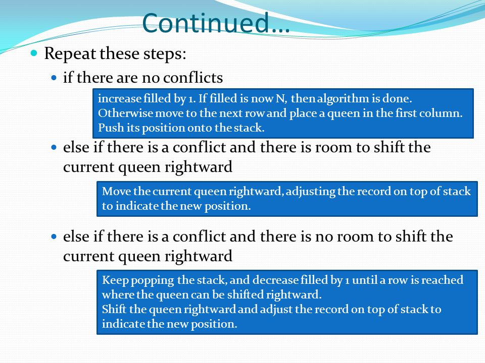 Continued… Repeat these steps: if there are no conflicts