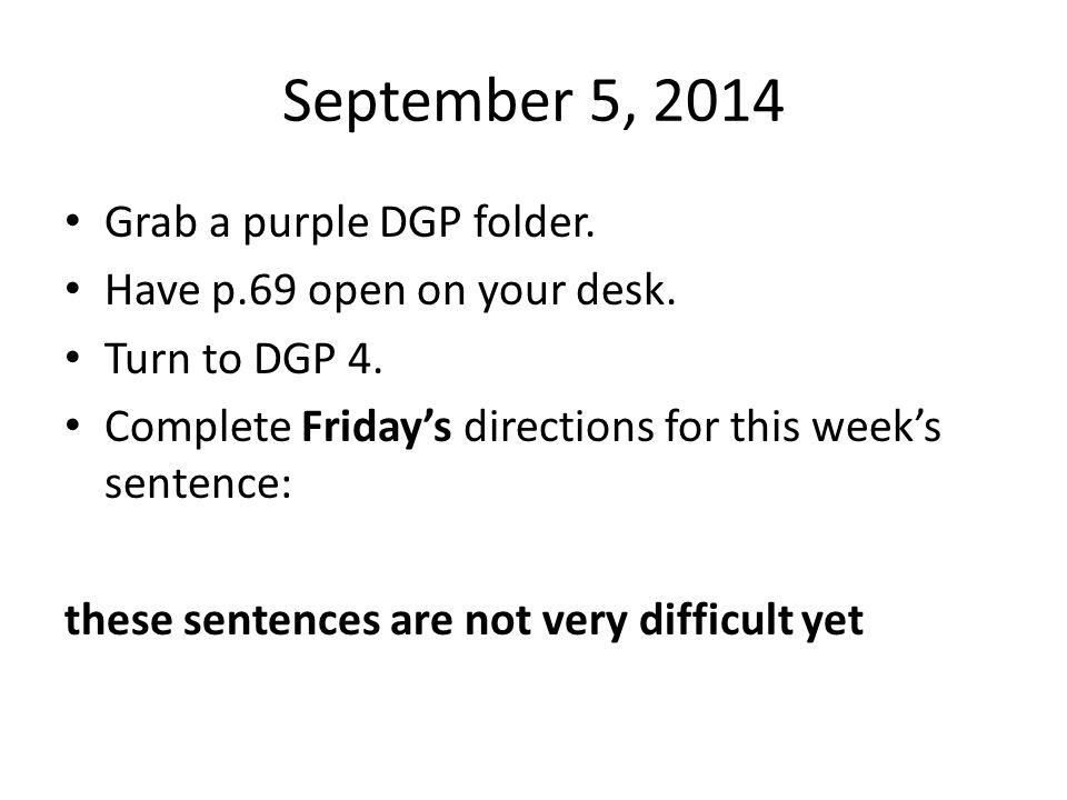 September 5, 2014 Grab a purple DGP folder.