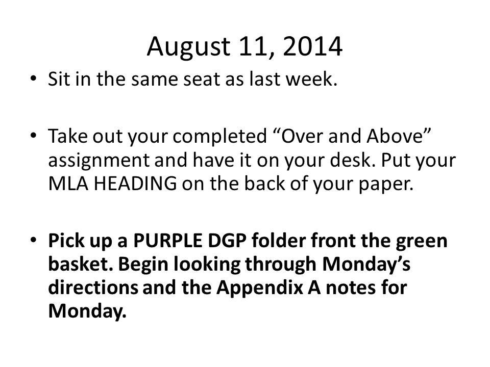 August 11, 2014 Sit in the same seat as last week.