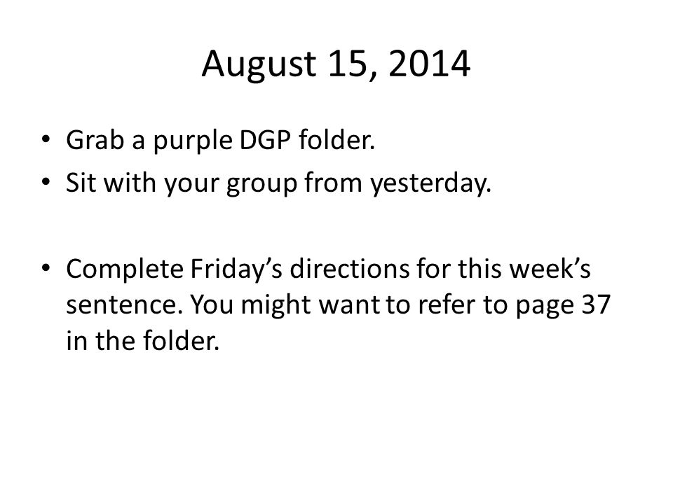 August 15, 2014 Grab a purple DGP folder.
