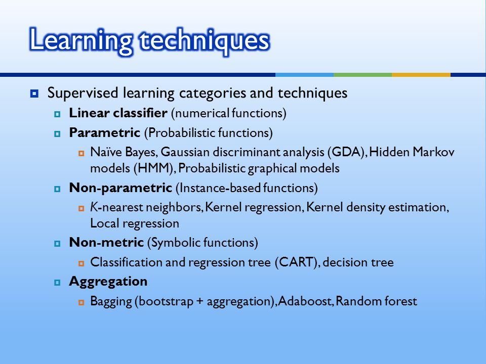 Learning techniques Supervised learning categories and techniques