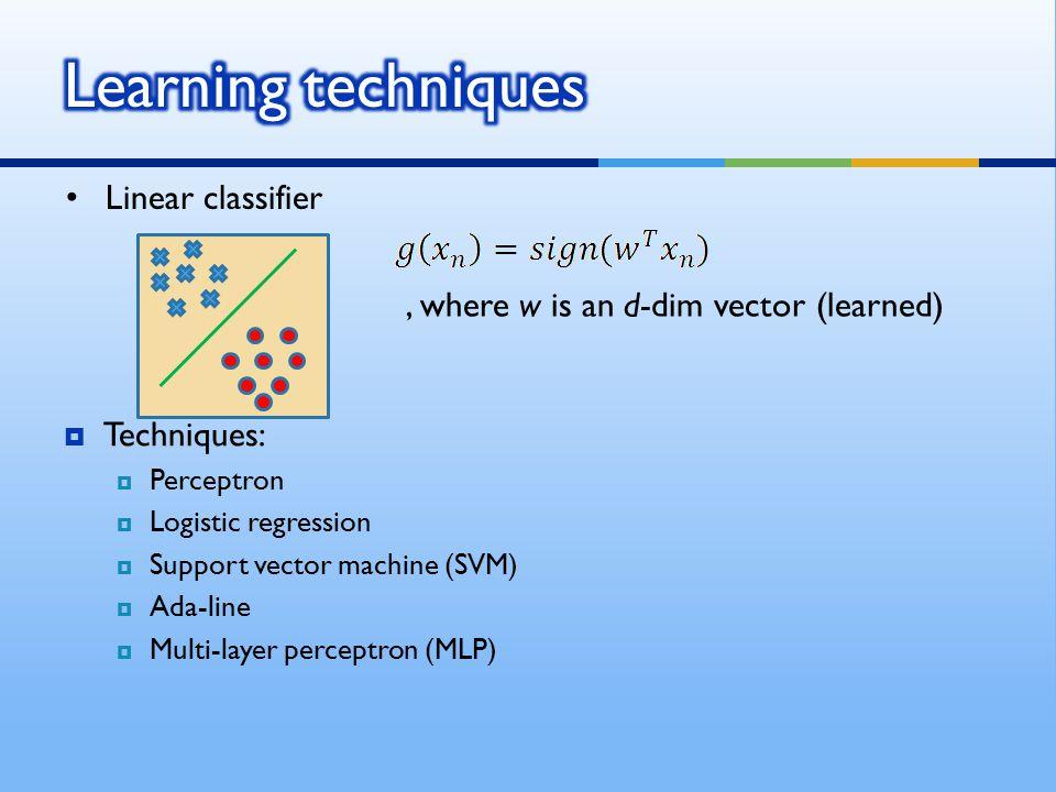 Learning techniques Linear classifier