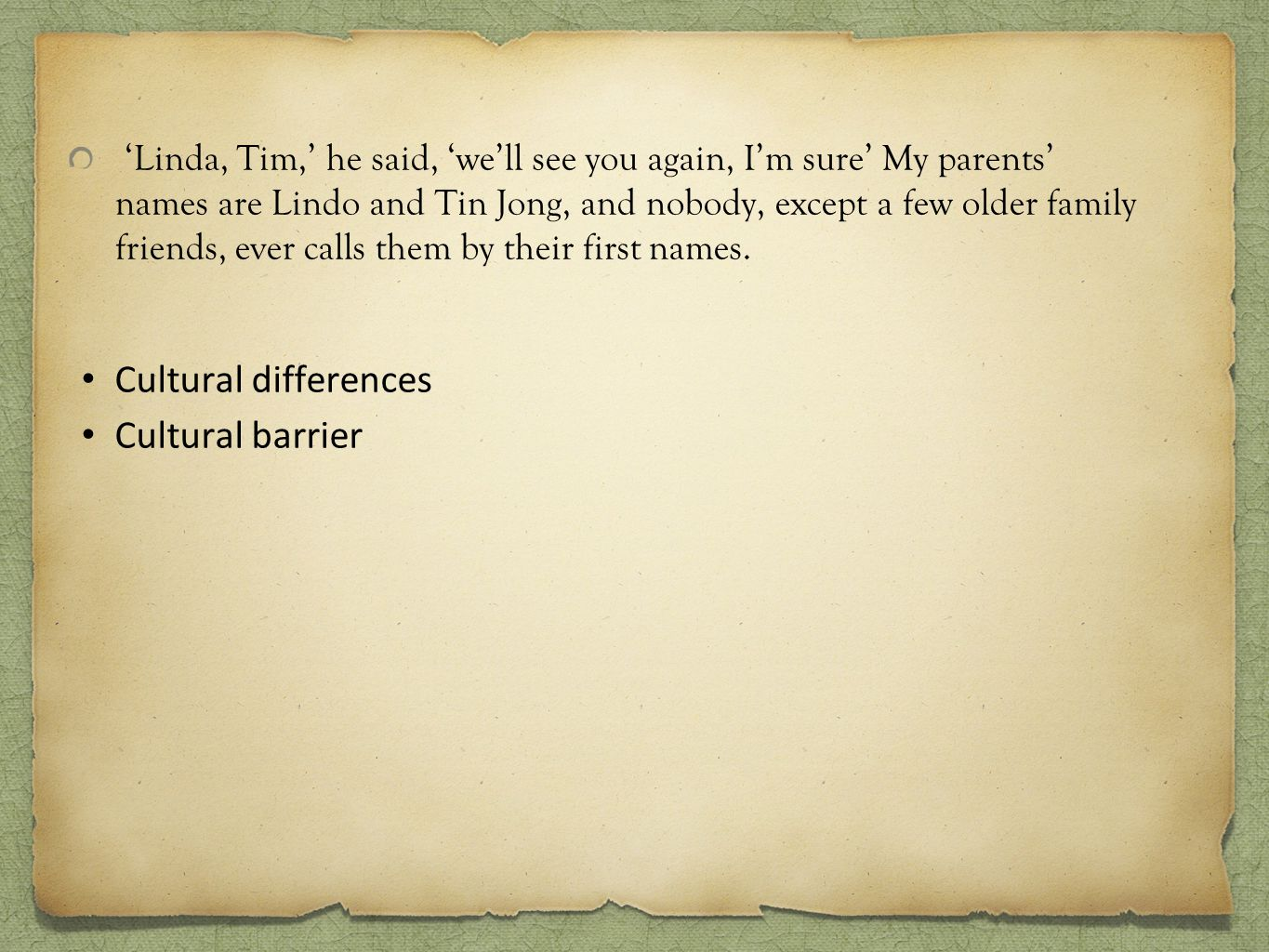 Cultural differences Cultural barrier