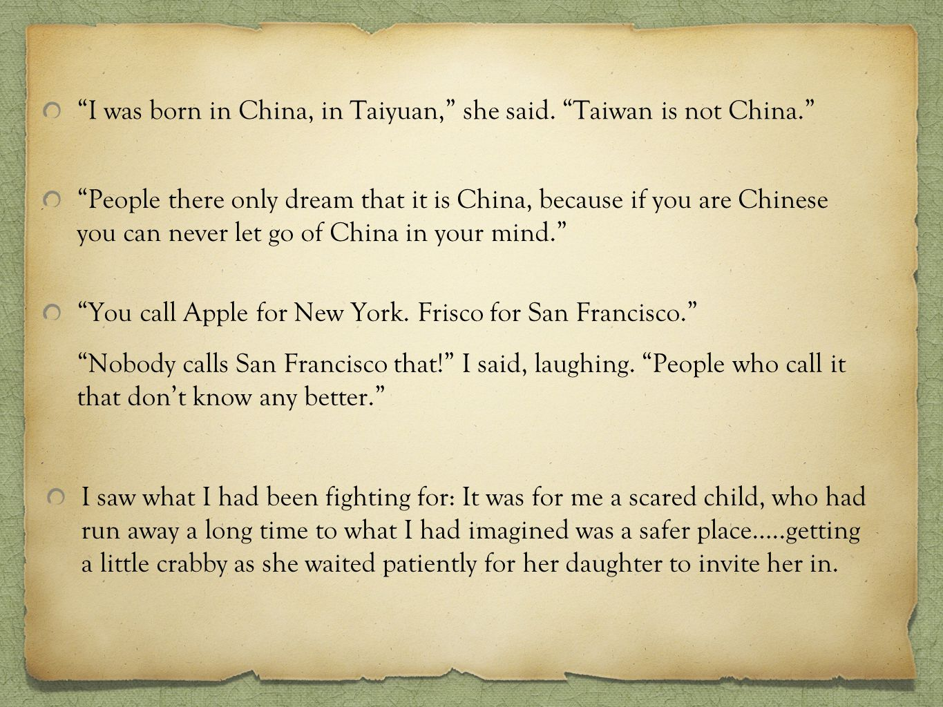 I was born in China, in Taiyuan, she said. Taiwan is not China.