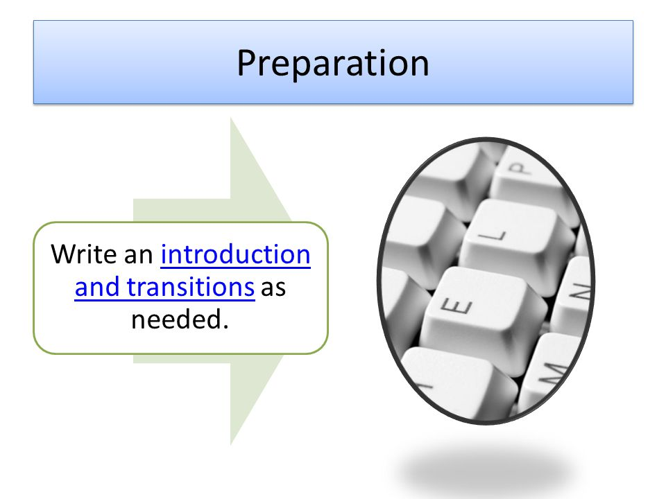 Write an introduction and transitions as needed.