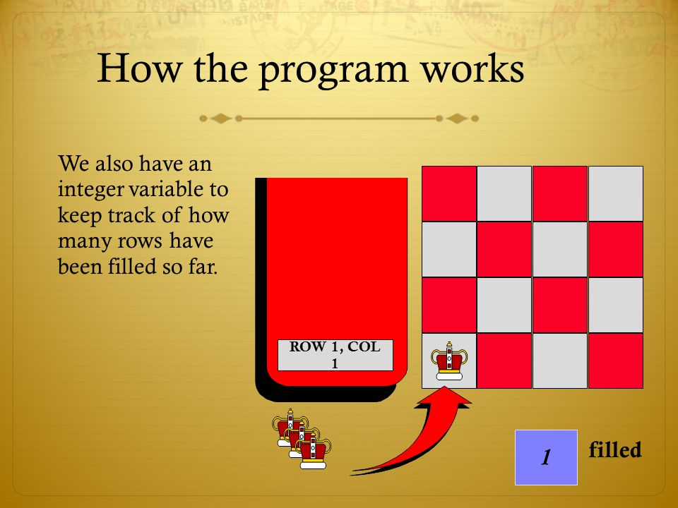 How the program works We also have an integer variable to keep track of how many rows have been filled so far.