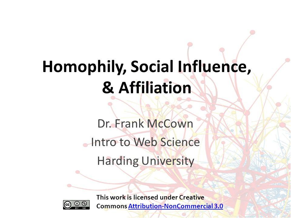 Homophily, Social Influence, & Affiliation