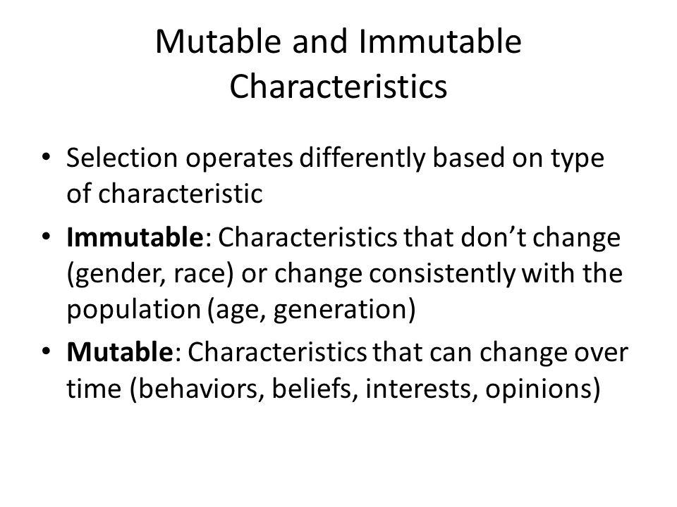 Mutable and Immutable Characteristics