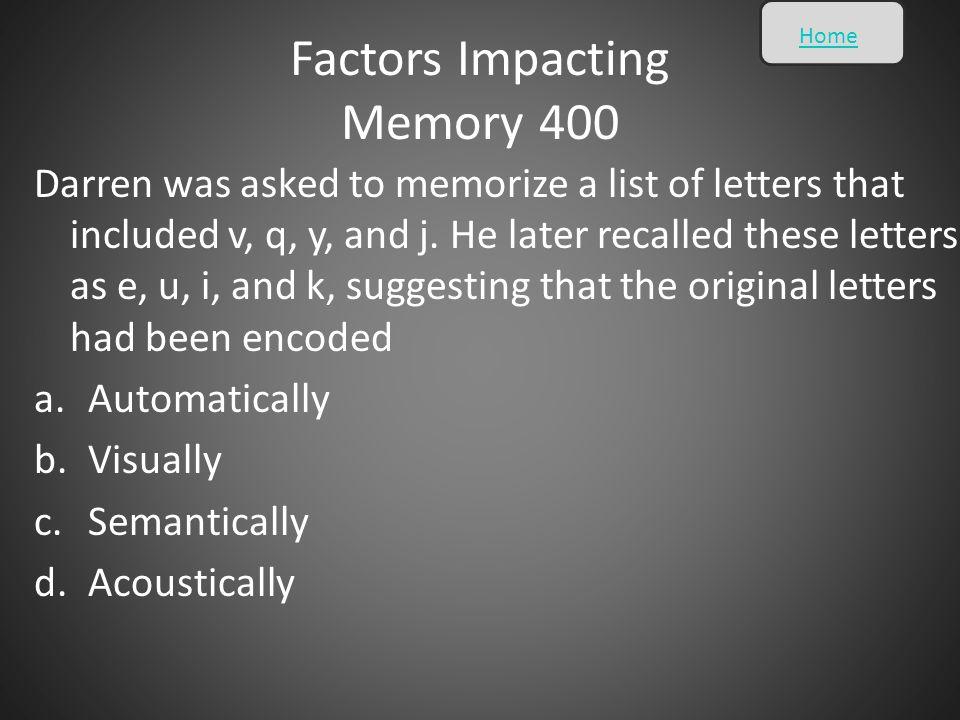 Factors Impacting Memory 400
