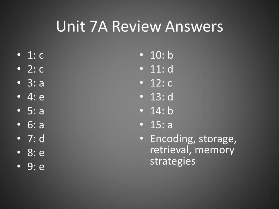 Unit 7A Review Answers 1: c 10: b 2: c 11: d 3: a 12: c 4: e 13: d
