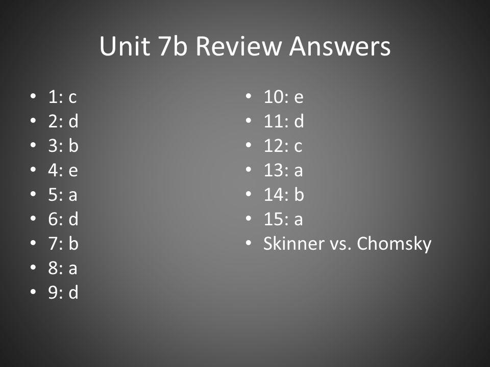 Unit 7b Review Answers 1: c 10: e 2: d 11: d 3: b 12: c 4: e 13: a