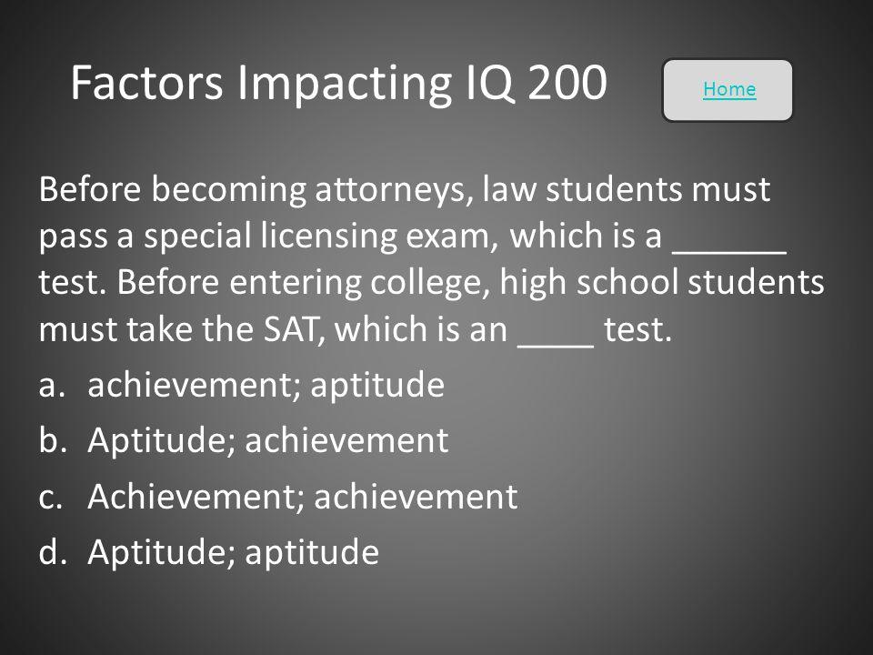Factors Impacting IQ 200 Home.